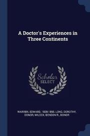 A Doctor's Experiences in Three Continents by Edward Warren