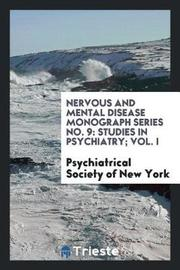 Nervous and Mental Disease Monograph Series No. 9 by Psychiatrical Society of New York image