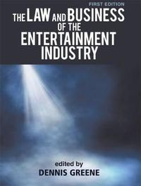 The Law and Business of the Entertainment Industry