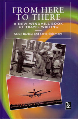 From Here to There: A New Windmill Book of Travel Writing image