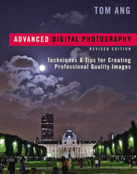 Advanced Digital Photography: Techniques and Tips for Creating Professional Quality Images by Tom Ang image