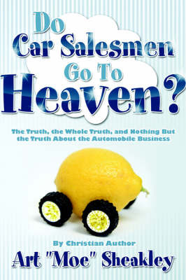 "Do Car Salesmen Go to Heaven? by Art, ""Moe"" Sheakley image"