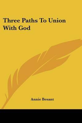 Three Paths to Union with God by Annie Wood Besant image