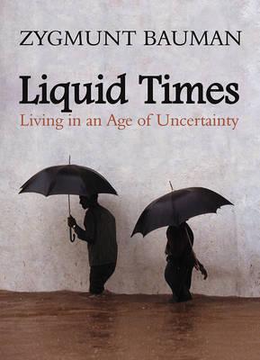 Liquid Times by Zygmunt Bauman
