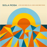 Low and Behold High and Beyond (LP) by Sola Rosa