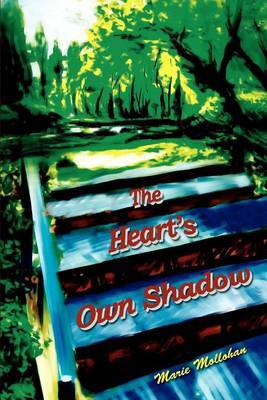 The Heart's Own Shadow by Marie Mollohan image