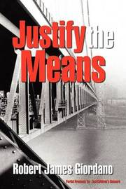 Justify the Means by Robert James Giordano image