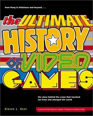 Ultimate History Video Games by Steven Kent