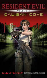 Resident Evil: Caliban Cove (#2) by S.D. Perry