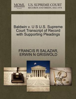 Baldwin V. U S U.S. Supreme Court Transcript of Record with Supporting Pleadings by Francis R Salazar image