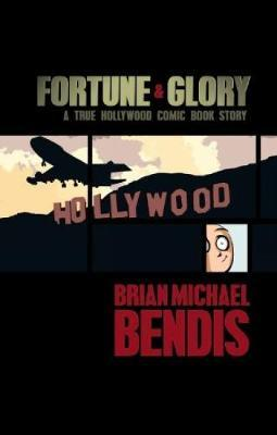 Fortune And Glory (deluxe Anniversary Edition): A True Hollywood Comic Book Story