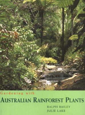 Gardening with Australian Rainforest Plants by Ralph Bailey