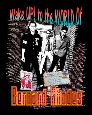 Wake Up! to the World of Bernard Rhodes by Bernard Rhodes