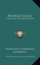 Beatrice Cenci: Storia del Secolo XVI (1854) by Francesco Domenico Guerrazzi