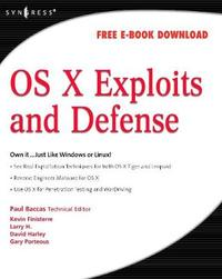 OS X Exploits and Defense by Paul Baccas