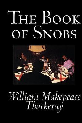 The Book of Snobs by William Makepeace Thackeray
