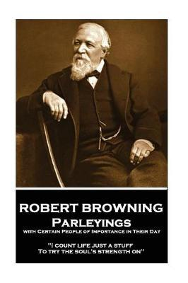 Robert Browning - Parleyings with Certain People of Importance in Their Day by Robert Browning image