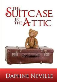 The Suitcase in the Attic by Daphne Neville image