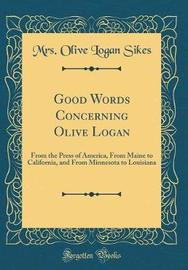 Good Words Concerning Olive Logan by Mrs Olive Logan Sikes image