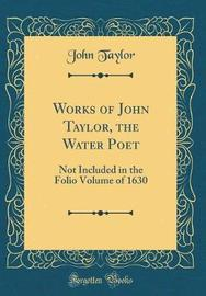 Works of John Taylor, the Water Poet by John Taylor image