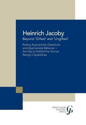 Beyond 'gifted' and 'ungifted' by Heinrich Jacoby