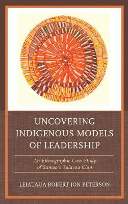 Uncovering Indigenous Models of Leadership by Robert Jon Peterson