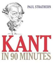 Kant in 90 Minutes by Paul Strathern
