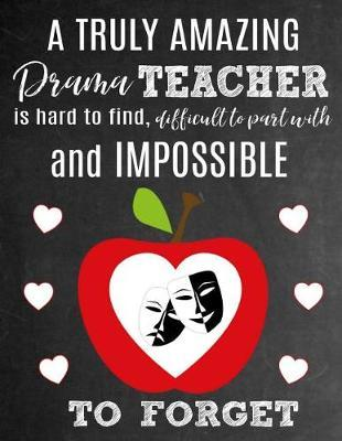 A Truly Amazing Drama Teacher Is Hard To Find, Difficult To Part With And Impossible To Forget by Sentiments Studios