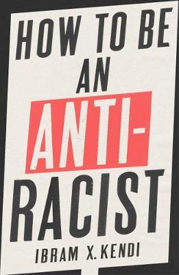 How To Be an Antiracist by Ibram X Kendi image