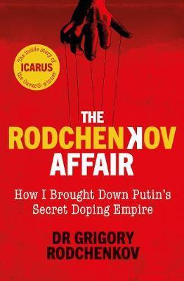 The Rodchenkov Affair by Grigory Rodchenkov