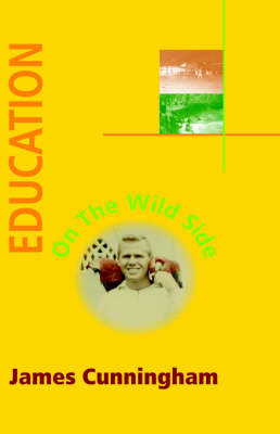 Education on the Wild Side by James Cunningham image