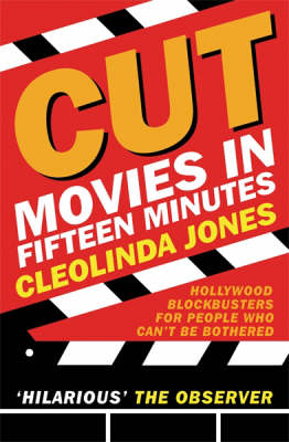 Cut: Movies in Fifteen Minutes by Cleolinda Jones image