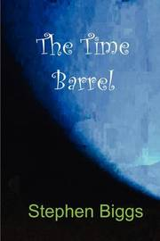 The Time Barrel by Stephen Biggs image