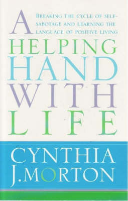 A Helping Hand with Life by Cynthia Morton