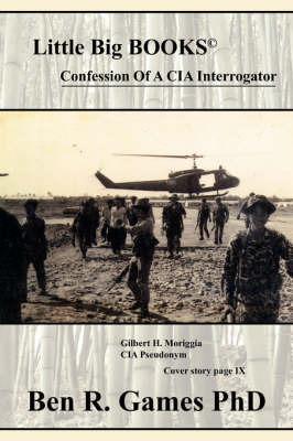 Confession Of A CIA Interrogator by Joseph, B. Kelly