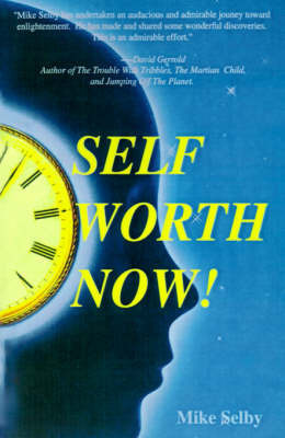 Self-Worth Now! by Mike Selby