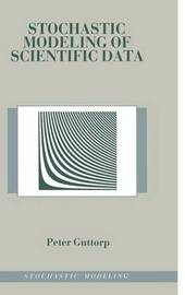 Stochastic Modeling of Scientific Data by Peter Guttorp