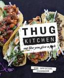 Thug Kitchen: Eat Like You Give A F*ck by Michelle Davis