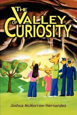 The Valley of Curiosity by Joshua McMorrow-Hernandez