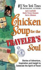 Chicken Soup for the Traveler's Soul by Jack Canfield
