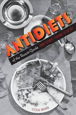 Antidiets of the Avant-Garde by Cecilia Novero