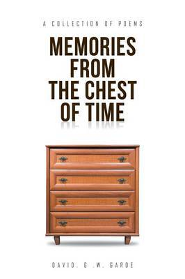 Memories from the Chest of Time by David G W Garde