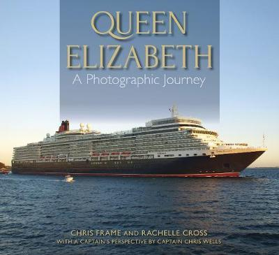 Queen Elizabeth: A Photographic Journey by Chris Frame