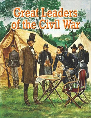 Great Leaders of the Civil War by Martin Arthur