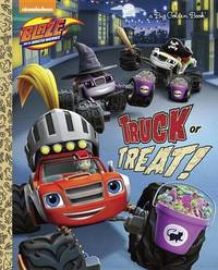 Truck or Treat! (Blaze and the Monster Machines) by David Lewman