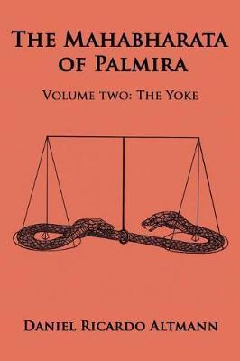 The Mahabharata of Palmira by Daniel Ricardo Altmann