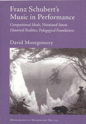 Franz Schubert's Music in Performance by David Montgomery image
