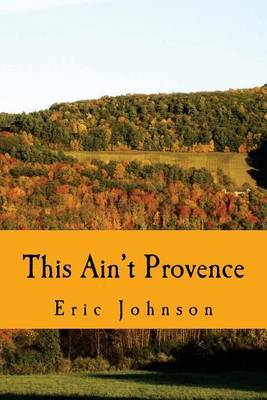 This Ain't Provence by Eric Johnson