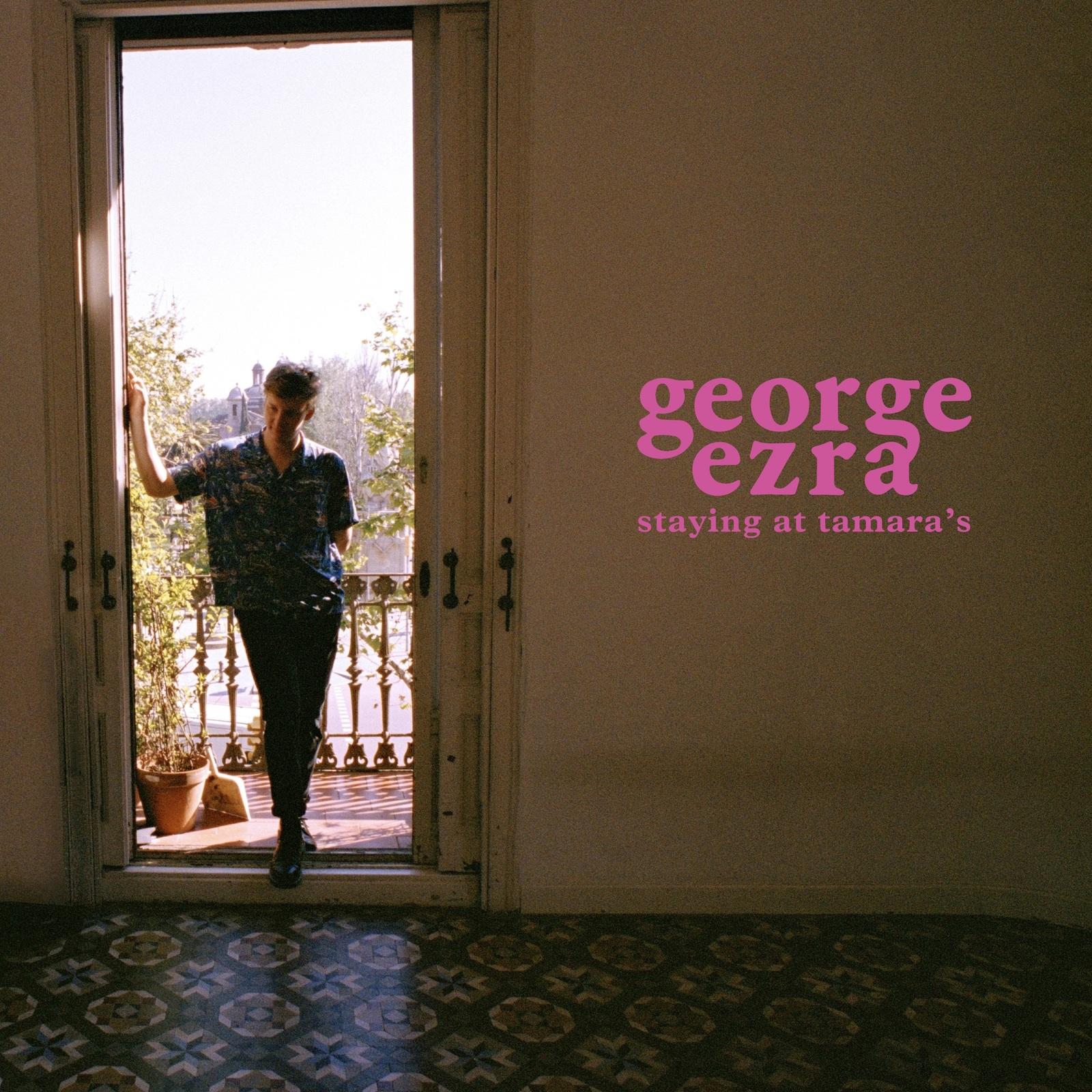 Staying At Tamara's by George Ezra image