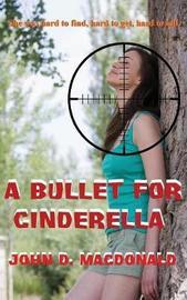 A Bullet for Cinderella by John D MacDonald image